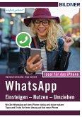 WhatsApp - Einsteigen, Nutzen, Umziehen - leicht gemacht!: Ideal für das iPhone (eBook, ePUB)