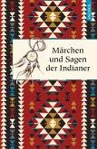 Märchen und Sagen der Indianer Nordamerikas (eBook, ePUB)