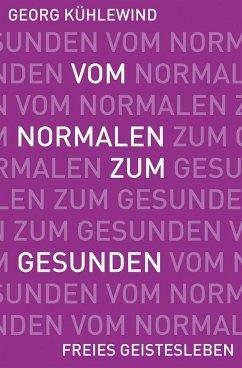 Vom Normalen zum Gesunden (eBook, ePUB) - Kühlewind, Georg
