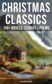 CHRISTMAS CLASSICS: 150+ Novels, Stories & Poems (Illustrated Edition) (eBook, ePUB)