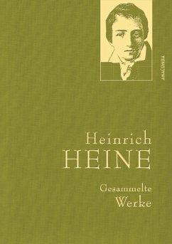 Heinrich Heine - Gesammelte Werke (Iris®-LEINEN-Ausgabe) (eBook, ePUB) - Heine, Heinrich