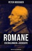 Peter Rosegger: Romane, Erzählungen & Gedichte (Über 570 Titel in einem Band) (eBook, ePUB)