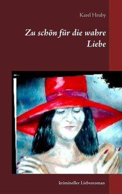 Zu schön für die wahre Liebe (eBook, ePUB)