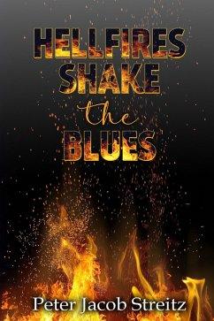 Hellfires Shake the Blues (eBook, ePUB)