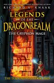Legends of the Dragonrealm: The Gryphon Mage (The Turning War Book Two) (eBook, ePUB)