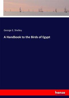 A Handbook to the Birds of Egypt