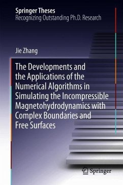 9789811063398 - Zhang, Jie: The Development and Application of the Numerical Algorithms about the Complex-boundary bounded and Free-surface MHD Flows - Book