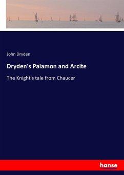 Dryden´s Palamon and Arcite - Dryden, John