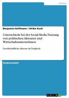 Unterschiede bei der Social Media Nutzung von politischen Akteuren und Wirtschaftsunternehmen