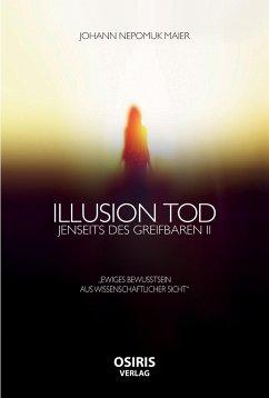 Illusion Tod - Maier, Johann Nepomuk