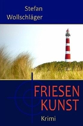 Friesenkunst - Wollschläger, Stefan