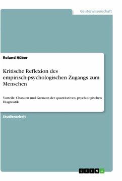 Kritische Reflexion des empirisch-psychologischen Zugangs zum Menschen - Hüber, Roland