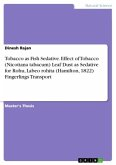 Tobacco as Fish Sedative. Effect of Tobacco (Nicotiana tabacum) Leaf Dust as Sedative for Rohu, Labeo rohita (Hamilton, 1822) Fingerlings Transport