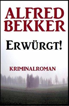 Erwürgt! Kriminalroman (eBook, ePUB)