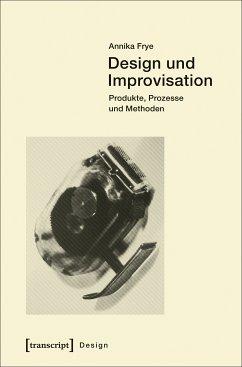 Design und Improvisation (eBook, PDF) - Frye, Annika