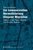 Zur kommerziellen Normalisierung illegaler Migration (eBook, PDF)