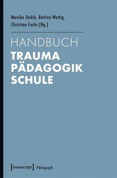 Handbuch Trauma - Pädagogik - Schule (eBook, PDF)
