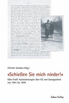 »Schießen Sie mich nieder!« (eBook, PDF)