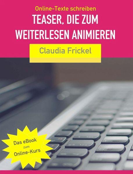 Teaser, die zum Weiterlesen animieren: So schreiben Sie bessere Online-Texte (eBook, ePUB) - Frickel, Claudia