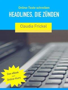 Online-Texte - Headlines, die zünden (eBook, ePUB) - Frickel, Claudia