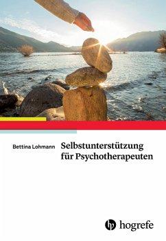 Selbstunterstützung für Psychotherapeuten (eBook, PDF) - Lohmann, Bettina