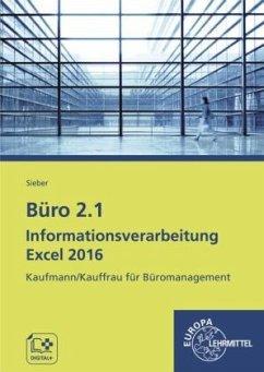 Büro 2.1 Informationsverarbeitung Excel 2016, m. CD-ROM / Büro 2.1 - Kaufmann/Kauffrau für Büromanagement
