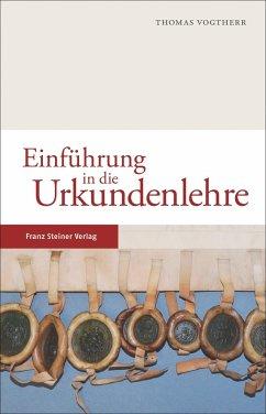 Einführung in die Urkundenlehre - Vogtherr, Thomas