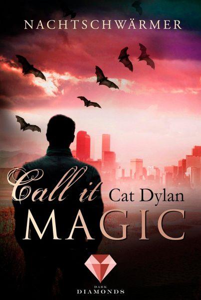 Nachtschwärmer / Call it Magic Bd.1 - Dylan, Cat; Otis, Laini
