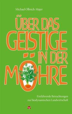 Über das Geistige in der Möhre - Olbrich-Majer, Michael