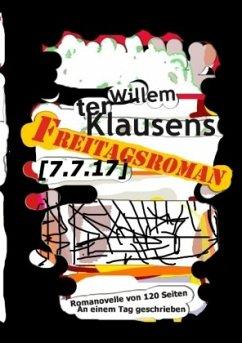 Freitagsroman [7.7.17] - Ter Klausens, Willem