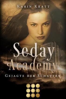 Gejagte der Schatten / Seday Academy Bd.1 - Kratt, Martin