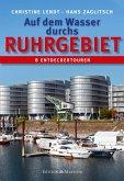 Auf dem Wasser durchs Ruhrgebiet (eBook, PDF)