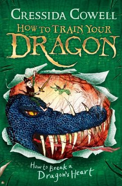 How to Train Your Dragon: How to Break a Dragon's Heart (eBook, ePUB) - Cowell, Cressida