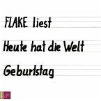 Flake liest - Heute hat die Welt Geburtstag, 7 Audio-CDs