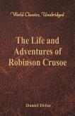 The Life and Adventures of Robinson Crusoe (World Classics, Unabridged)