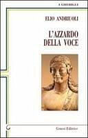 L'azzardo della voce - Andriuoli, Elio