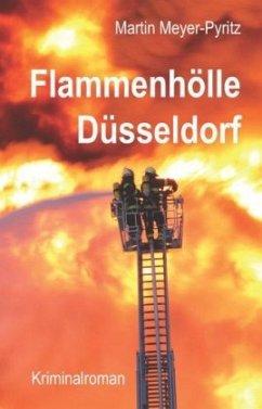 Flammenhölle Düsseldorf - Meyer-Pyritz, Martin
