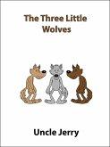 The Three Little Wolves (Fairy Tales Retold, #3) (eBook, ePUB)