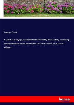 A Collection of Voyages round the World Performed by Royal Authrity - Containing a Complete Historical Account of Captain Cook's First, Second, Third and Last Voyages. - Cook, James