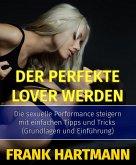 Der perfekte Lover werden (eBook, ePUB)