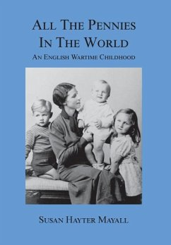 All the Pennies in the World: An English Wartime Childhood - Mayall, Susan Hayter