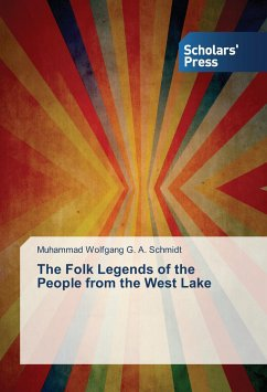 The Folk Legends of the People from the West Lake - Schmidt, Muhammad Wolfgang G. A.