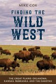 Finding the Wild West: The Great Plains