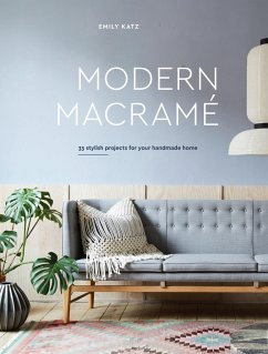 Modern Macrame: 33 Stylish Projects for Your Ha...