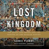 Lost Kingdom: The Quest for Empire and the Making of the Russian Nation from 1470 to the Present