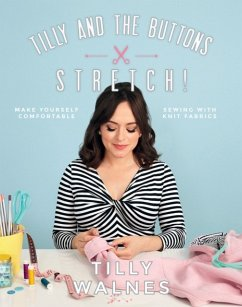 Tilly and the Buttons: Stretch! - Walnes, Tilly