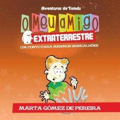 O meu amigo extraterrestre - Gómez de Pereira, Marta