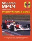 McLaren Mp4/4 Owners' Workshop Manual: 1988 (All Models) - An Insight Into the Design, Engineering and Operation of the Most Successful F1 Car Ever Bu