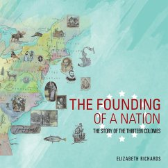 The Founding of a Nation: The Story of the Thirteen Colonies
