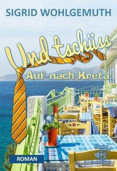 Und tschüss (eBook, ePUB) - Wohlgemuth, Sigrid